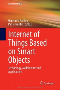 Internet of Things Based on Smart Objects - Springer - 2014